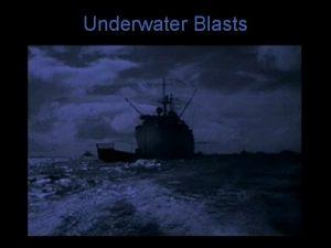 Underwater Blasts Cloud formation in underwater tests Formation