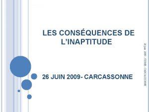 26 JUIN 2009 CARCASSONNE 26 juin 2009 CISME