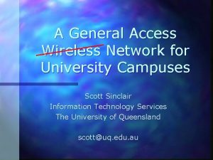 A General Access Wireless Network for University Campuses
