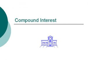 Compound Interest Does anyone have any interest in