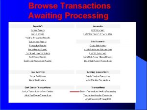 Browse Transactions Awaiting Processing Browse Transactions Awaiting Processing