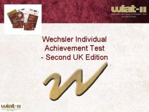 Wechsler Individual Achievement Test Second UK Edition WORD