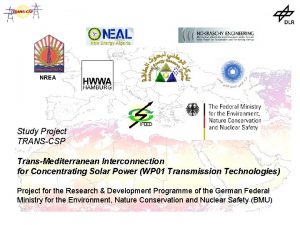 NREA Study Project TRANSCSP TransMediterranean Interconnection for Concentrating
