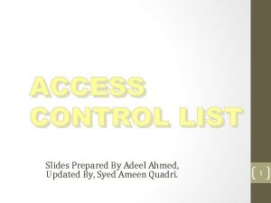 Slides Prepared By Adeel Ahmed Updated By Syed