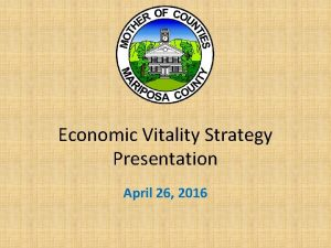 Economic Vitality Strategy Presentation April 26 2016 Economic