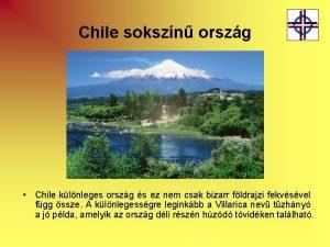 Chile sokszn orszg Chile klnleges orszg s ez