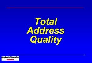 Total Address Quality Total Address Quality OSV At