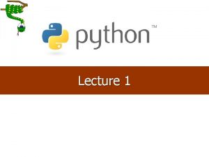 Lecture 1 1 What is Python n Python