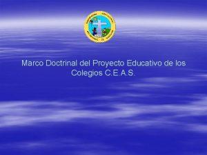 Marco Doctrinal del Proyecto Educativo de los Colegios