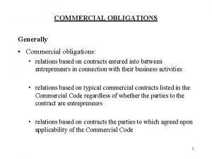COMMERCIAL OBLIGATIONS Generally Commercial obligations relations based on