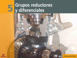 Grupos reductores y diferenciales ndice del libro Grupos