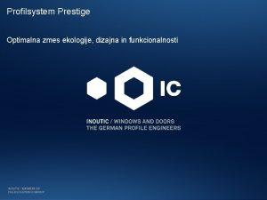 Profilsystem Prestige Optimalna zmes ekologije dizajna in funkcionalnosti