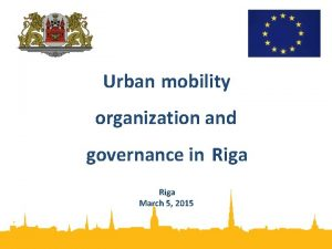Urban mobility organization and governance in Riga March
