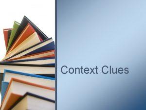 Context Clues What Are Context Clues Context clues