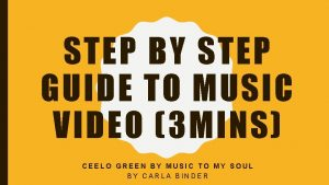 STEP BY STEP GUIDE TO MUSIC VIDEO 3