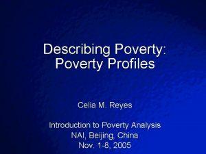 Slide 2003 By Default Describing Poverty Poverty Profiles