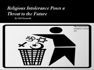 Religious Intolerance Poses a Threat to the Future