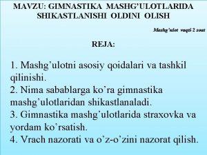 MAVZU GIMNASTIKA MASHGULOTLARIDA SHIKASTLANISHI OLDINI OLISH Mashgulot vaqti2