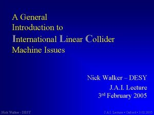 A General Introduction to International Linear Collider Machine