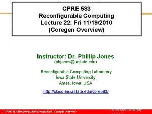 CPRE 583 Reconfigurable Computing Lecture 22 Fri 11192010