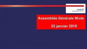 Assemble Gnrale Mixte 201723 janvier 2018 SOMMAIRE 1