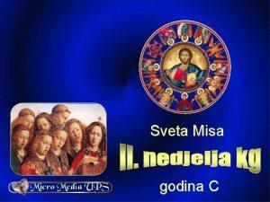 Sveta Misa godina C 2 nedjelja kroz godinu