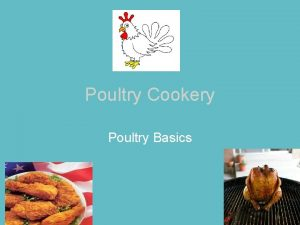 Poultry Cookery Poultry Basics What is Poultry Chicken