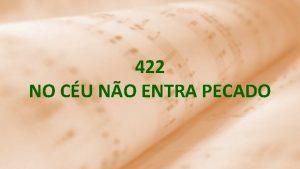 422 NO CU NO ENTRA PECADO 1 No