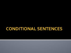 CONDITIONAL SENTENCES DEFINITION IF Clause a condition Main