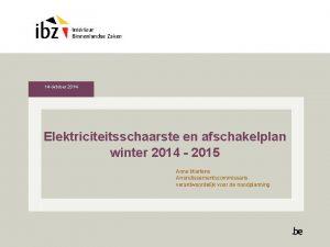 14 oktober 2014 Elektriciteitsschaarste en afschakelplan winter 2014