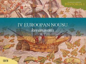 IV EUROOPAN NOUSU kuvanavaus 1400luvulla laivojen rungoista alettiin