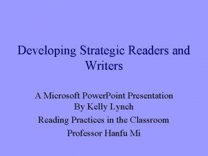 Developing Strategic Readers and Writers A Microsoft Power
