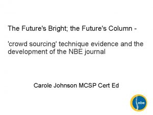 The Futures Bright the Futures Column crowd sourcing