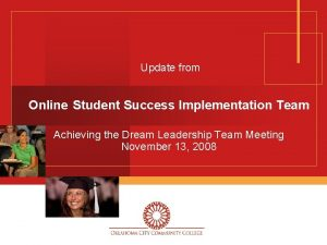 Update from Online Student Success Implementation Team Achieving