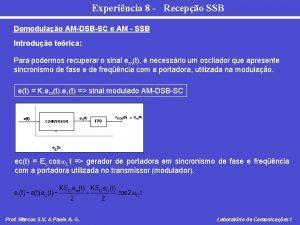Experincia 8 Recepo SSB Demodulao AMDSBSC e AM