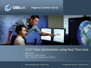 Regional Seminar Series CCGT Plant Optimisation using Real