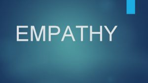 EMPATHY What does Empathy look like Essential Questions