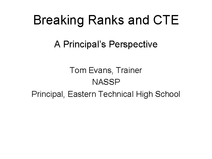 Breaking Ranks and CTE A Principals Perspective Tom