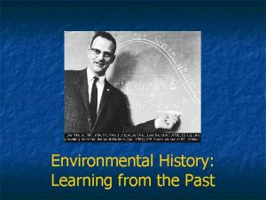 Environmental History Learning from the Past Environmental History