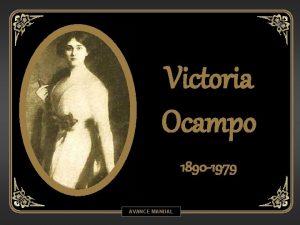 Victoria Ocampo 1890 1979 AVANCE MANUAL Ramona Victoria