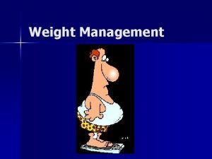 Weight Management The War on Weight n n