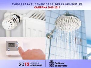 AYUDAS PARA EL CAMBIO DE CALDERAS INDIVIDUALES CAMPAA
