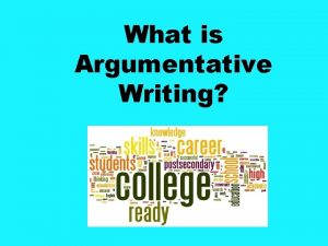 What is Argumentative Writing The Standards College and
