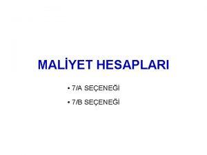 MALYET HESAPLARI 7A SEENE 7B SEENE GDERLER 61