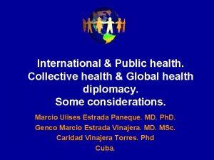 International Public health Collective health Global health diplomacy
