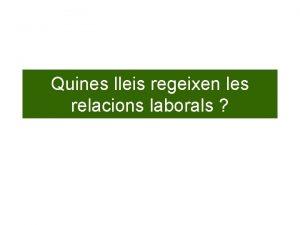 Quines lleis regeixen les relacions laborals Lliure disponibilitat