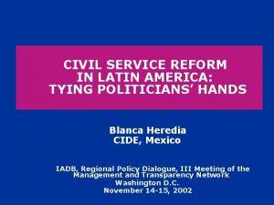 CIVIL SERVICE REFORM IN LATIN AMERICA TYING POLITICIANS
