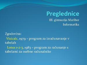 Preglednice III gimnazija Maribor Informatika Zgodovina Visicalc 1979