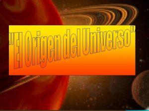 El Universo comenz a formarse hace unos 15