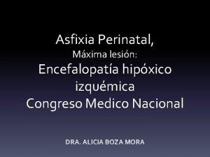 Asfixia Perinatal Mxima lesin Encefalopata hipxico izqumica Congreso